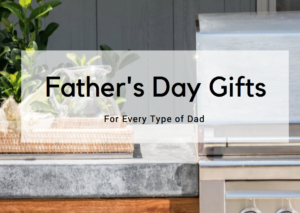 Father's Day Gifts for Every Type of Dad