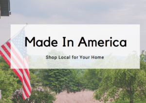 Made in America: Celebrate July 4th By Shopping Local!