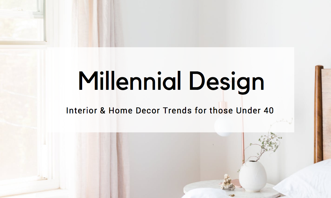 Top Millennial Interior Design Trends