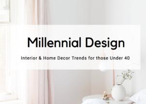 Top Millennial Interior Design Trends