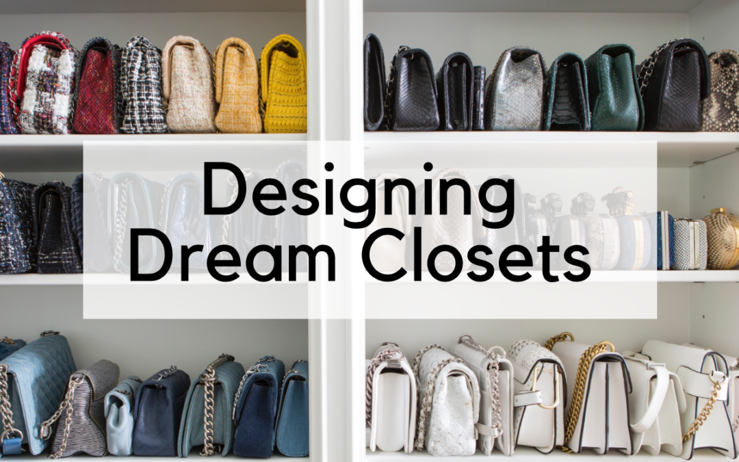 How to Organize Everything in Your Closet: A Step By Step Guide for Designing Your Dream Closet