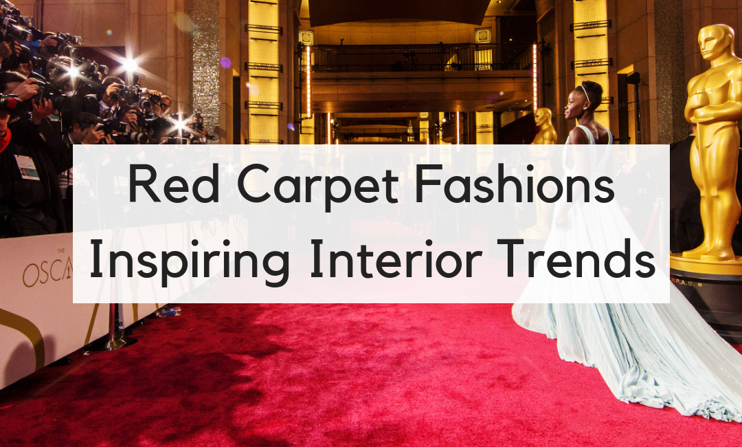 Red Carpet Fashions Inspiring Interior Trends