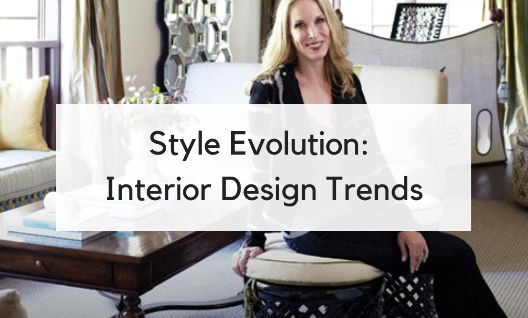 Style Evolution_ Interior Design Trends