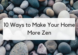 10 Ways to a Zen Home