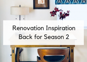 Renovation Inspiration is Back for Season 2!