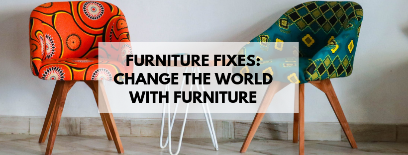 Furniture Fixes: How to Change the World with Furniture