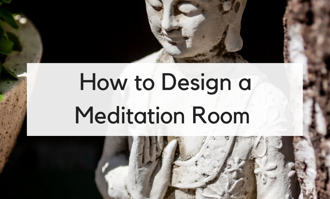 How to Design a Meditation Room in Your Home