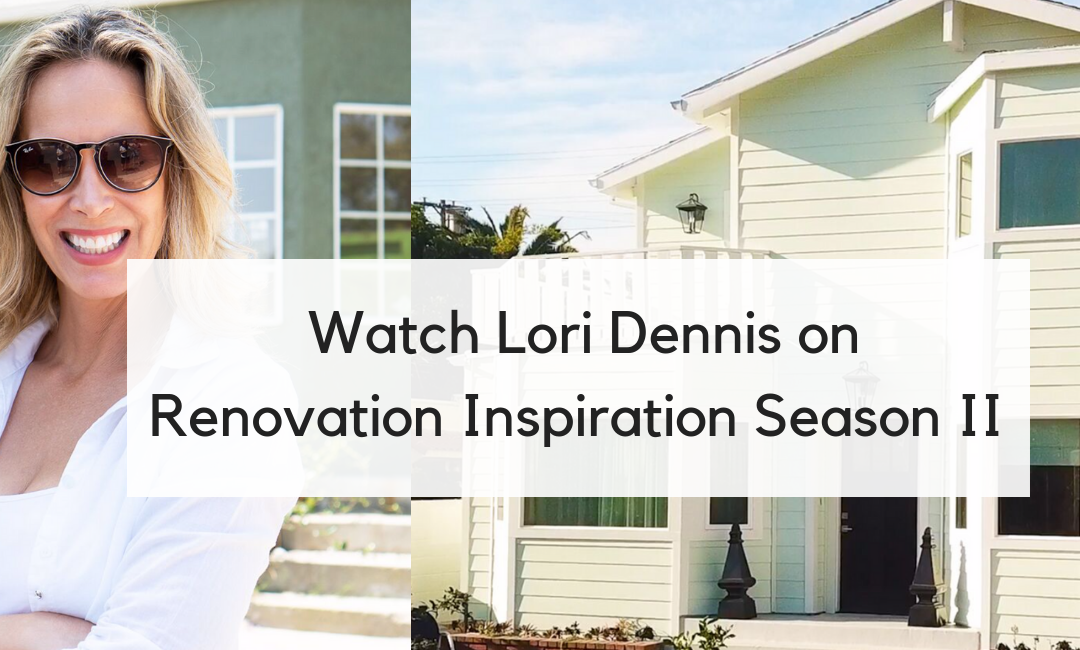 Watch Lori Dennis on Renovation Inspiration Season II