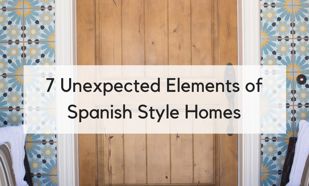 7 Decorative Elements of Spanish Style Homes