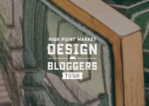 This Just in: High Point Design Bloggers Fall 2019 Tour Announcement!