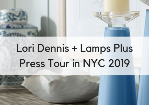 Lori Dennis and Lamps Plus Take New York City!