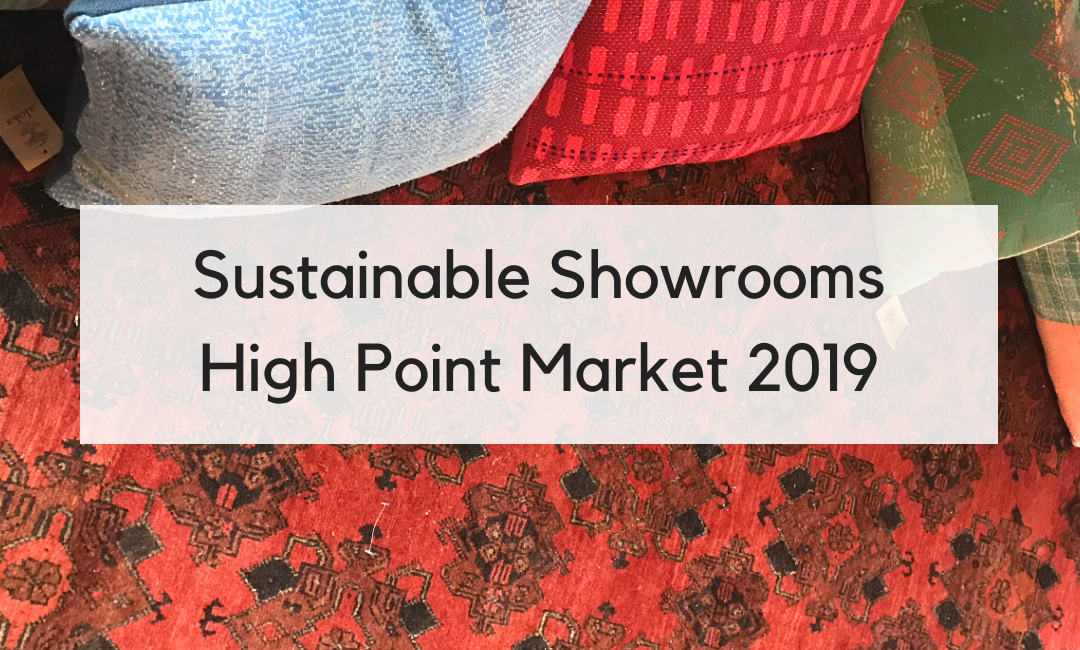 Sustainable Showrooms High Point Market 2019