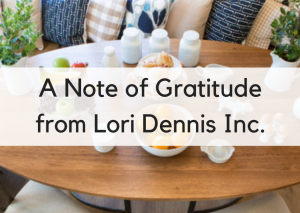 A Note of Gratitude from the Lori Dennis Inc. Team