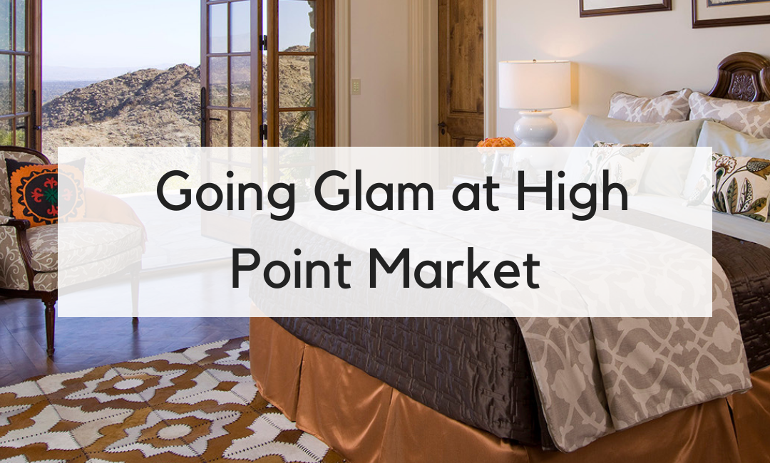 Going Glam at High Point Market