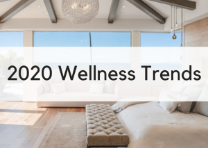 Top 2020 Wellness Trends to Watch For