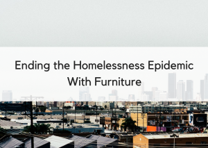 Watch Lori Dennis Ted Talk: Ending Homelessness with Furniture