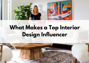 How to Be an Interior Design Influencer