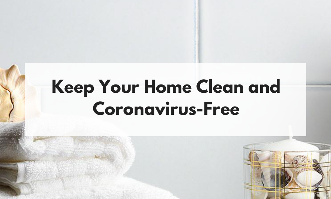 Keep Your Home Coronavirus-Free with This Whole-House Deep-Cleaning Checklist