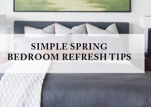 A Simple Spring Bedroom Refresh