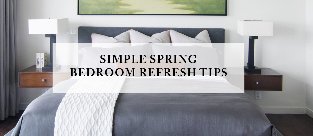 A Simple Spring Bedroom Refresh