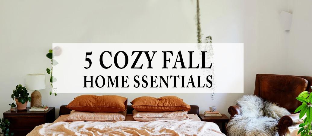 5 Cozy Fall Home Essentials